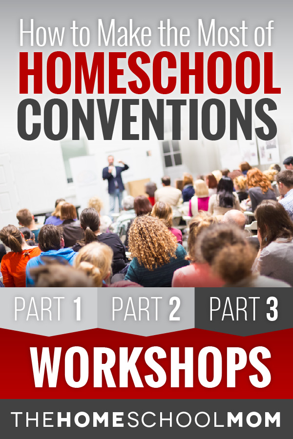 Homeschool Conventions, Part 3: Workshops