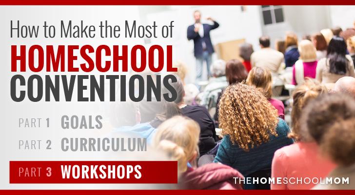 Homeschool Conventions, Part 3: Workshops