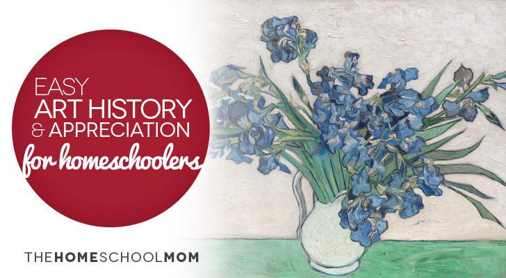 Easy Art History & Appreciation for Homeschoolers