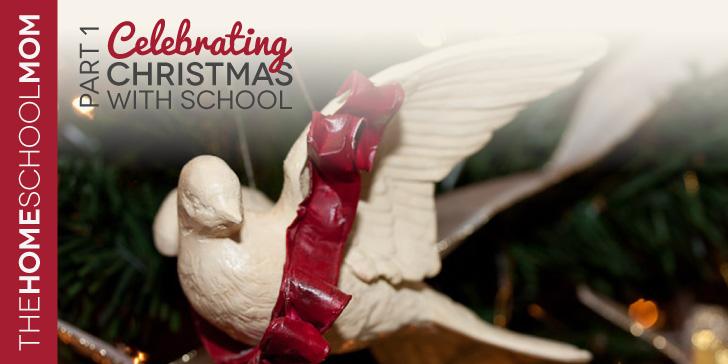 TheHomeSchoolMom Blog: Celebrating Christmas with School