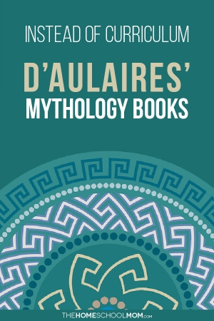 Instead of Homeschool Curriculum: D'Aulaires' Mythology Books