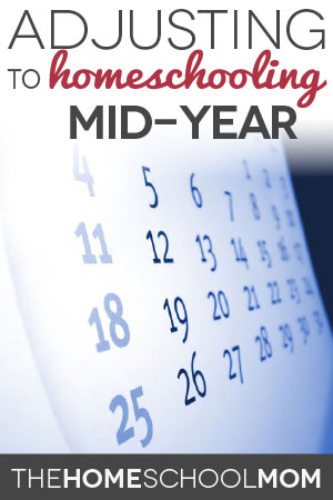 TheHomeSchoolMom Blog: Adjusting to Homeschooling Mid-Year