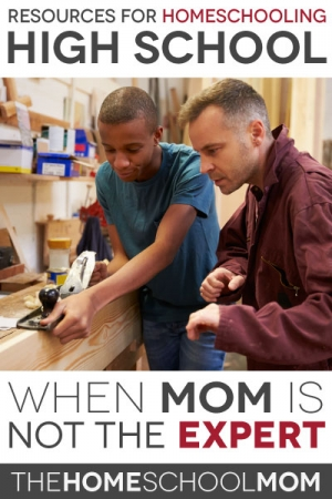 TheHomeSchoolMom Blog: Resources for Homeschooling High School When Mom's Not the Expert