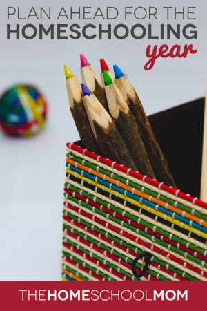 TheHomeSchoolMom Blog: Plan Ahead for the Homeschool Year