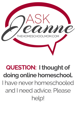 Ask Jeanne: Online Homeschool Programs