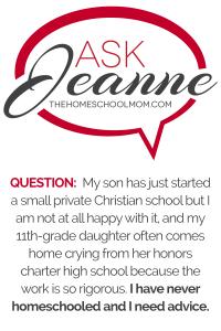 Ask Jeanne: Help! Should I Homeschool?