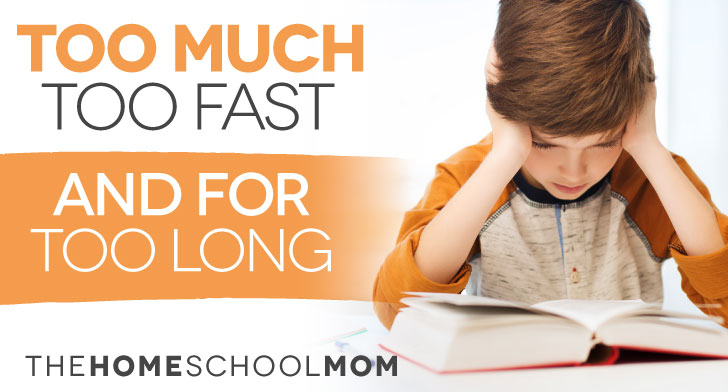 Too much, too fast, and for too long homeschooling