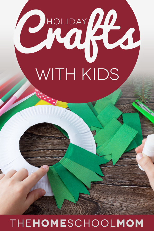 Holiday Crafts for Kids - TheHomeSchoolMom Blog
