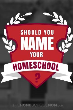 Naming Your Homeschool