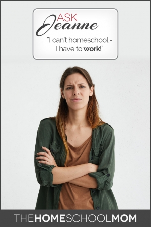 "Woman thinking ""I can't homeschool - I have to work!"""
