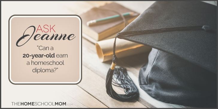 Can a 20 year old earn a homeschool diploma?