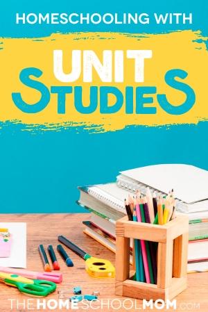 TheHomeSchoolMom: Homeschooling with Unit Studies