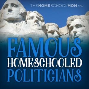 Famous Homeschooled Politicians