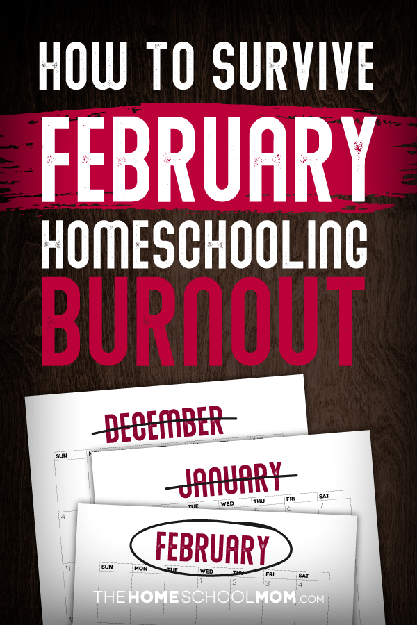 February Homeschooling: Don't Survive. Thrive!