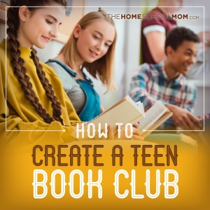 Two teen girls reading and smiling with text How to Create a Teen Book Club TheHomeSchoolMom.com