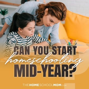 Woman leaning over elementary age girl helping with school work and text Can you start homeschooling mid-year?