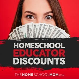 Woman's face behind a fan of money; text Homeschool Educator Discounts TheHomeschoolMom.com
