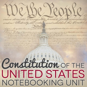 US Constitution Unit Study