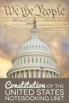Image of the US Capital with faded background of the US constitution and text Constitution of the United States Notebooking Unit