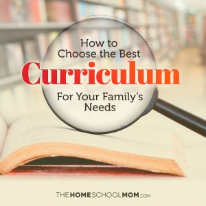 open book with magnifying glass and text: How to Choose the Best Homeschool Curriculum for Your Family's Needs