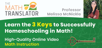 The Math Translator - Learn the 3 keys to successfully homeschooling in math!