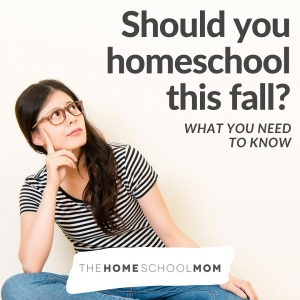 woman with questioning look and text should you homeschool this fall - what you need to know