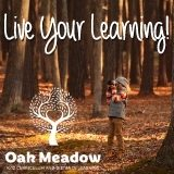 child with binoculars in a forest and text Live Your Learning - Oak Meadow