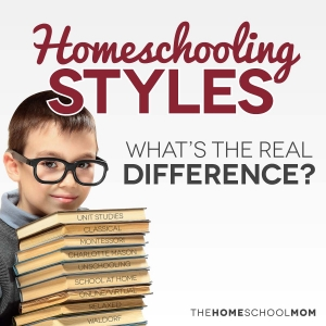 Homeschooling Styles - what's the real difference?