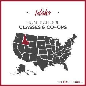 Idaho Homeschool Classes & Co-ops – TheHomeSchoolMom.com
