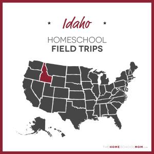 Idaho Homeschool Field Trips – TheHomeSchoolMom.com