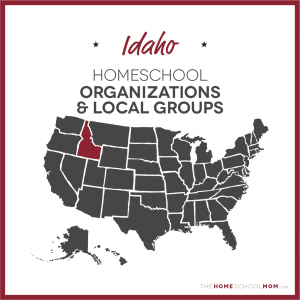 Idaho Homeschool Organizations and Local Groups - TheHomeSchoolMom.com