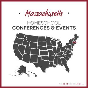 Massachusetts Homeschool Conferences & Events – TheHomeSchoolMom.com