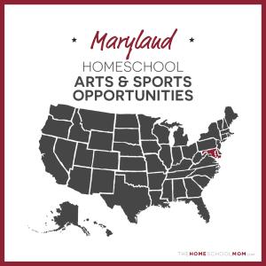 Maryland Homeschool Arts & Sports Opportunities – TheHomeSchoolMom.com