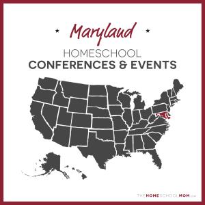 Maryland Homeschool Conferences & Events – TheHomeSchoolMom.com
