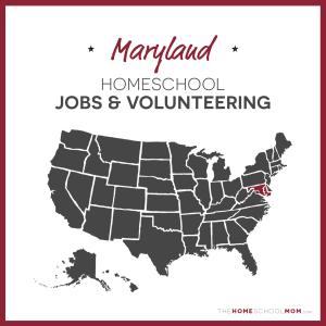 Maryland Homeschool Jobs & Volunteering – TheHomeSchoolMom.com