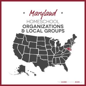 Maryland Homeschool Organizations and Local Groups - TheHomeSchoolMom.com