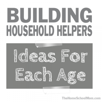 TheHomeSchoolMom: Building Household Helpers - Chores by Age