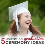 TheHomeSchoolMom Blog: 5 Homeschool Graduation Ceremony Ideas