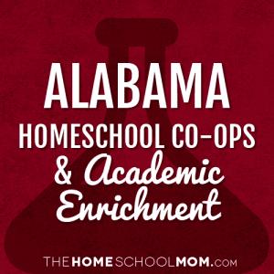 Alabama Homeschool Co-ops and Academic Enrichment