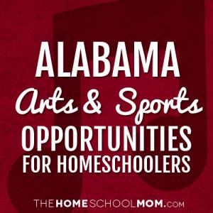 Alabama Homeschool Sports & Arts Opportunities