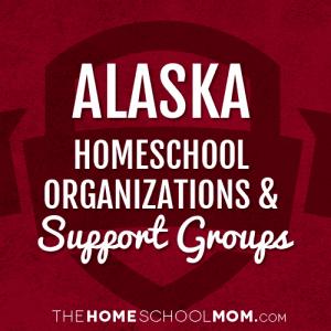Alaska Homeschool Organizations & Support Groups