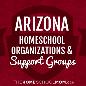 Arizona Homeschool Organizations & Support Groups