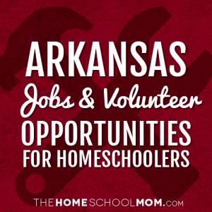 Arkansas Jobs & Volunteer Opportunities for Homeschoolers