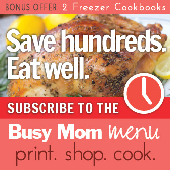 Save hundreds on groceries with the Busy Mom Menu
