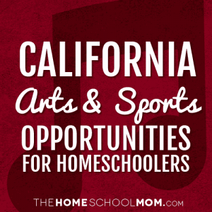 California Homeschool Sports & Arts Opportunities