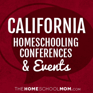 California Homeschool Conferences, Conventions & Other Events