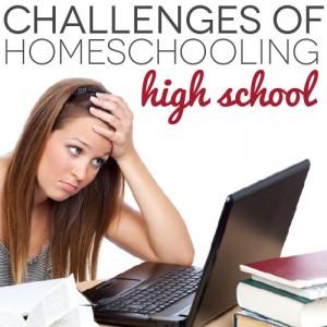 The Challenges of Homeschooling High School