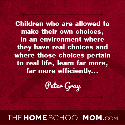 Peter Gray quote from TheHomeSchoolMom Blog Post