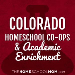 Colorado Homeschool Co-ops & Academic Enrichment Classes