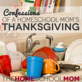 Confessions of a Homeschool Mom's Thanksgiving